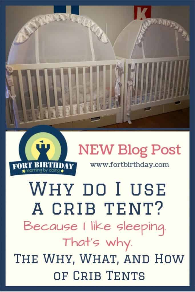 Why Do I Use A Crib Tent Because I Like Sleeping Fort Birthday