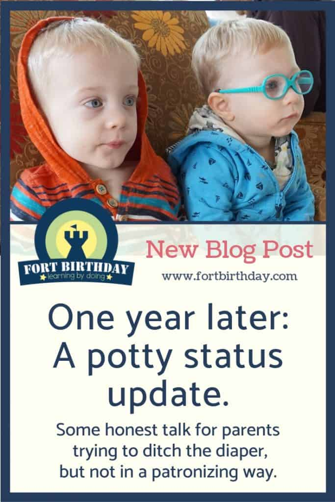 Pinterest Pin for New Blog One year later A potty status update. Some honest talk for parents trying to ditch the diaper, but not  in a patronizing way.