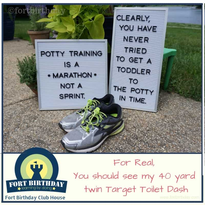 Fort Birthday Clubhouse Meme Potty training is a marathon not a sprint clearly you have never tried to get a toddler to the potty on time