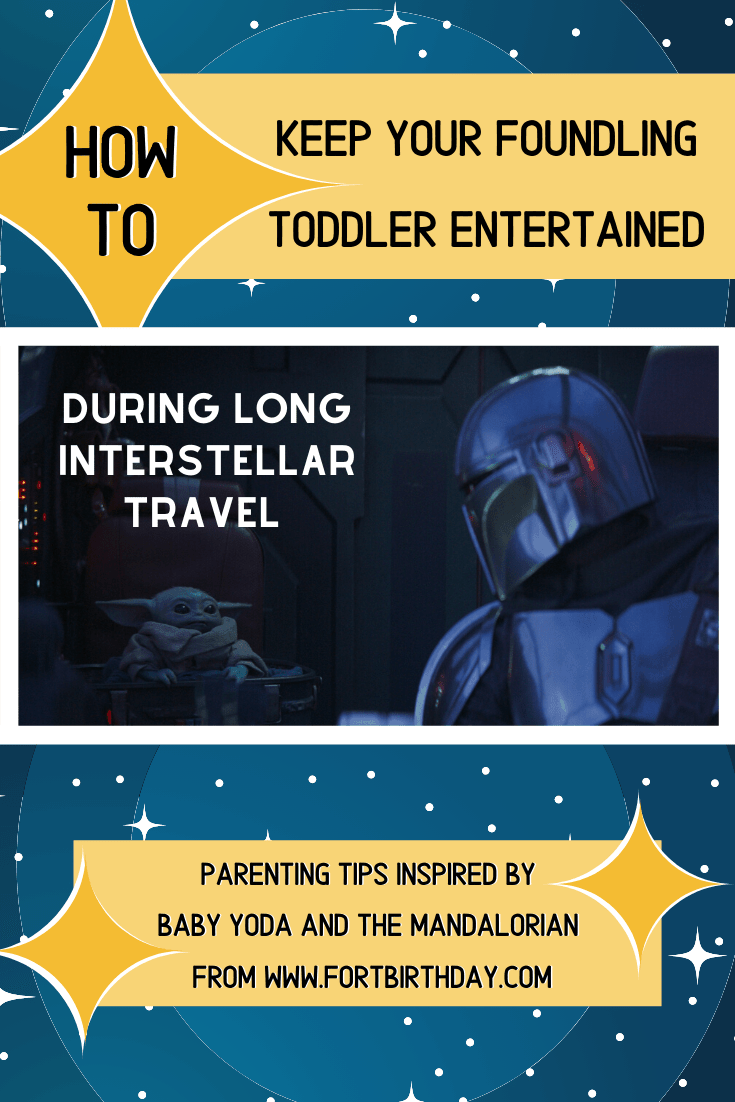How to Keep your Foundling Toddler Entertained During Long Interstellar Travel parenting Tips Inspired by baby Yoda and the Mandalorian